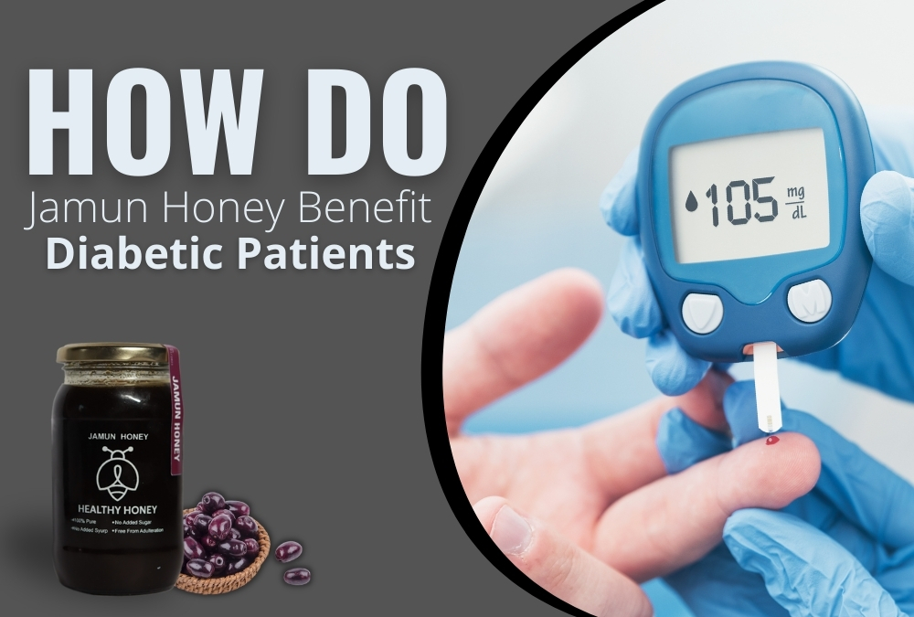 How Do Jamun Honey Benefit Diabetic Patients