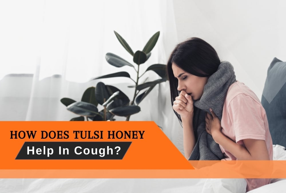 How Does Tulsi Honey Help In Cough?