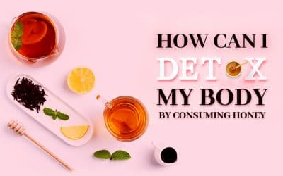 How Can I Detox My Body By Consuming Honey